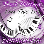 TRACK MASTERS - Love This Life (TI instrumental cover) (Front Cover)