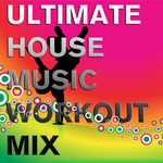 VARIOUS - Ultimate House Music Workout Mix: Don't Stop The Beat (Front Cover)