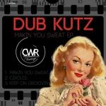 DUB KUTZ - Makin You Sweat EP (Front Cover)