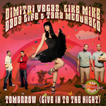 VEGAS, Dimitri/LIKE MIKE/DADA LIFE/TARA McDONALD - Tomorrow (Give In To The Night) Vocal Versions (Front Cover)