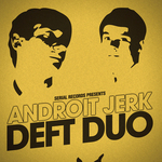 DEFT DUO - Androit Jerk (Front Cover)