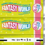 SINCLAIR, Didier/DJ CHRIS PI feat GYSS - Fantasy World (Front Cover)