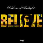 SOLDIERS OF TWILIGHT - Believe (Front Cover)