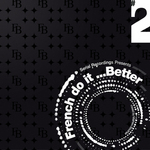 French Do It Better Vol 2 (mixed by Mathieu Bouthier) (unmixed tracks)