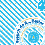 VARIOUS - French Do It Better Vol 4 (Mixed by Mathieu Bouthier) (unmixed tracks) (Front Cover)