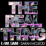 I AM SAM feat SARAH MCLEOD - The Real Thing (Australian Mixes) (Front Cover)