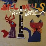 WELLS, Bill/MAHER SHALAL HASH BAZ - Gok (Front Cover)