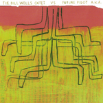 BILL WELLS OCTET - The Bill Wells Octet vs Future Pilot A.K.A (Front Cover)