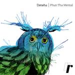 DENEHA - Phun Tha Mental (Front Cover)
