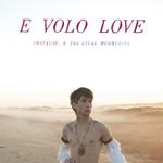 FRANCOIS & THE ATLAS MOUNTAINS - E Volo Love (Front Cover)