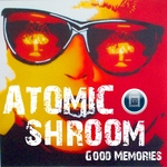 ATOMIC SHROOM - Good Memories (Front Cover)