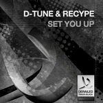 D TUNE & RECYPE - Set You Up (Front Cover)