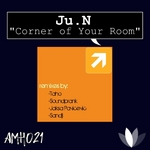 JU N - Corner Of Your Room (Remixes) (Front Cover)