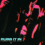 FIERCE RULING DIVA - Rubb It In (Front Cover)