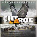 CUT LA ROC feat THE SIXTH LETTER - Look Alive (Front Cover)