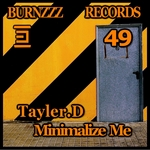 TAYLER D - Minimalize Me (Front Cover)