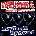 ANDREW SPENCER/STONECOLD - Rhythm In My Heart (Front Cover)