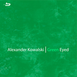 KOWALSKI, Alexander - Green Eyed (Front Cover)