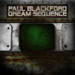 BLACKFORD, Paul - Dream Sequence (Front Cover)