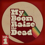 MR MENTION/BOSSY RIDE - My Boom Raise The Dead Vol 1 (Front Cover)