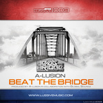 A LUSION - Beat The Bridge (Official Anthem 2012) (Front Cover)