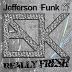JEFFERSON FUNK - Really Fresh (Front Cover)