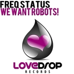 FREQ STATUS - We Want Robots! (Front Cover)
