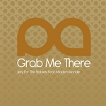 JELLY FOR THE BABIES feat MLADEN MANDE - Grab Me There (Front Cover)