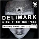 DELIMARK - A Bullet For The Freak (Front Cover)
