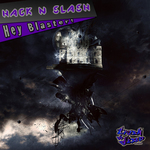 HACK N SLASH - Hey Blaster (Front Cover)