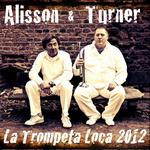 ALISSON & TURNER - La Trompeta Loca 2012 (Front Cover)