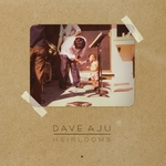 DAVE AJU - Heirlooms (Front Cover)