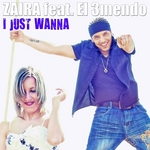 ZAIRA feat EL 3MENDO - I Just Wanna (Front Cover)