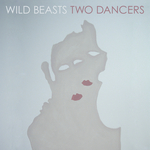 WILD BEASTS - Two Dancers (Front Cover)