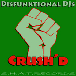 DISFUNKTIONAL DJS - Crush'd (Front Cover)