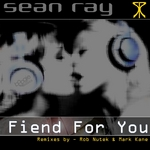 SEAN RAY - Fiend For You (Front Cover)