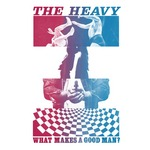 HEAVY, The - What Makes A Good Man? (Front Cover)
