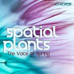SPATIAL PLANTS - The Voice Of Spring (Front Cover)