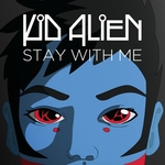 KID ALIEN - Stay With Me (Front Cover)