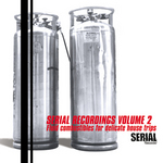 VARIOUS - Serial Recordings Vol 2 Fluid Combustibles For Delicate House Trips (Front Cover)