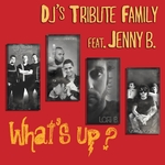DJS TRIBUTE FAMILY feat JENNY B - What's Up? (Front Cover)