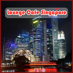 VARIOUS - Lounge Cafe Singapore (Front Cover)