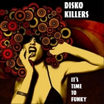 DISKO KILLERS - It's Time To Funky (Front Cover)