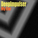 DEEPIMPULSER - My Car (Front Cover)