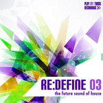 Re:Define 03 - The Future Sound of House