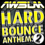 VARIOUS - AWsum Hard Bounce Anthems Volume 2 (Front Cover)