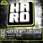 HARDFORZE meets AUDIO DAMAGE - Hard Shit (Front Cover)
