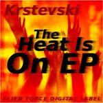KRSTEVSKI - The Heat Is On EP (Front Cover)
