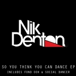 DENTON, Nik - So You Think You Can Dance EP (Front Cover)