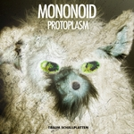 MONONOID - Protoplasm (Front Cover)